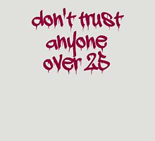Don't Trust Anyone Over 25 Womens Fitted T-Shirt