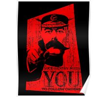 Your Country Needs You To Follow Orders. Poster
