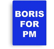 BORIS FOR PM Canvas Print