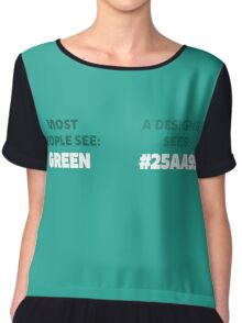 Most People See Green, A Designer See's #25AA99 Chiffon Top
