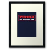 Pedro: Make America Great Again Framed Print
