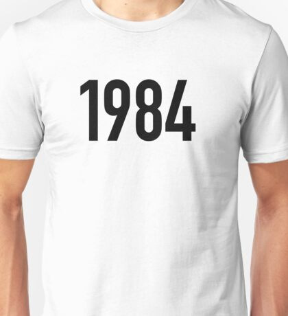 1984 T-shirt. Limited edition design! Unisex T-Shirt