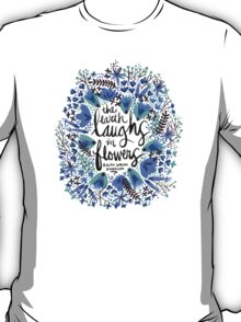 The Earth Laughs in Flowers – Turquoise & Blue T-Shirt
