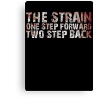 The Strain (One Step Forward Two Step Back) Canvas Print