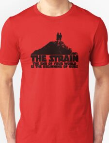 The Strain (The End Of Your World Is The Beginning Of Ours) T-Shirt