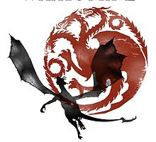 I will take what is mine with fire and blood. Targaryen by Little-Creator