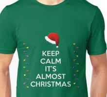 Keep Calm it's Almost Christmas Unisex T-Shirt