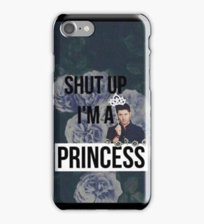 Shut up I'm a Princess Dean Winchester / Jensen Ackles iPhone Case/Skin