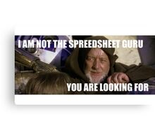Not the Spreadsheet you are looking for. Canvas Print