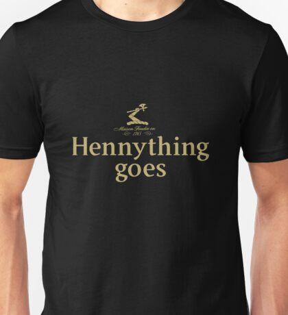Hennything Goes Unisex T-Shirt