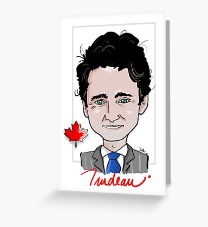 Justin Trudeau - Canadian Prime Minister Greeting Card