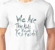 """We Are The Kids From Yesterday"" Unisex T-Shirt"