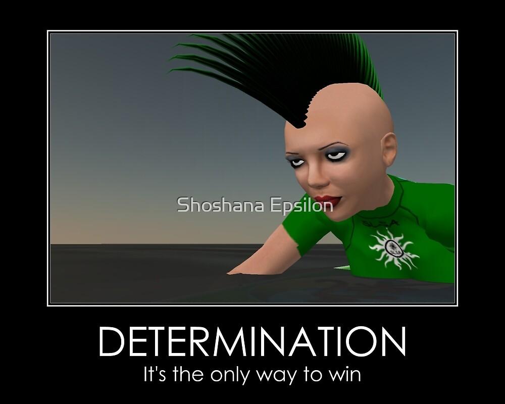 Determination to win by Shoshana Epsilon