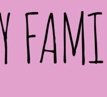 I Love My Family Sticker