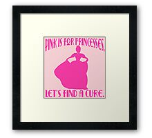 Pink is for Princesses Breast Cancer Awareness Framed Print