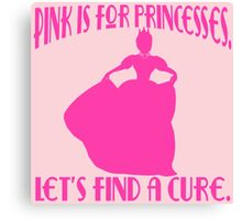 Pink is for Princesses Breast Cancer Canvas Print