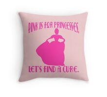Pink is for Princesses Breast Cancer Throw Pillow
