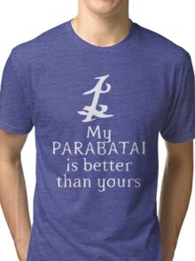 My Parabatai is Better than Yours white Tri-blend T-Shirt