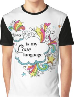 Bossy is my Love Language Graphic T-Shirt