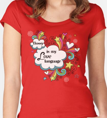 Bossy is my Love Language Women's Fitted Scoop T-Shirt