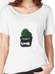 plant love Women's Relaxed Fit T-Shirt