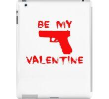 Be my valentine iPad Case/Skin