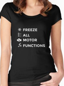 Freeze All Motor Functions Women's Fitted Scoop T-Shirt