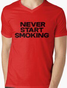 Never start smoking Mens V-Neck T-Shirt