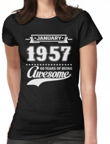 January 1957 60 Years Of Being Awesome Womens Fitted T-Shirt
