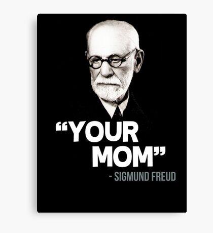 """Your Mom"" - Sigmund Freud Quote Canvas Print"