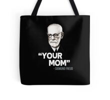 """""""Your Mom"""" - Sigmund Freud Quote Tote Bag"""