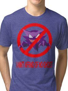 I AIN'T AFRAID OF NO HAUNTER Tri-blend T-Shirt