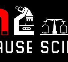 Because Science by bogratt