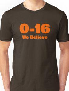 0-16 We Believe Unisex T-Shirt