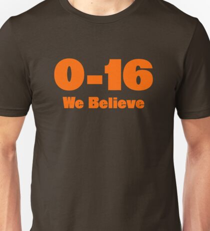 0-16 We Believe Unisex T-Shirt
