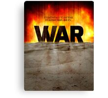 It's War Canvas Print