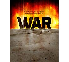 It's War Photographic Print