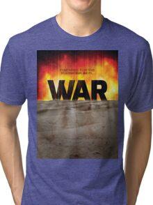It's War Tri-blend T-Shirt