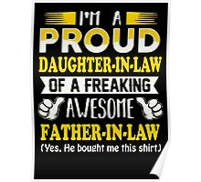 Proud Daughter In Law Of Awesome Father In Law T-Shirt Poster