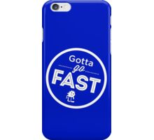 Gotta Go Fast iPhone Case/Skin