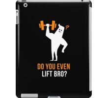 Do You Even Lift Bro iPad Case/Skin