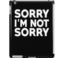 Sorry I'm not sorry iPad Case/Skin