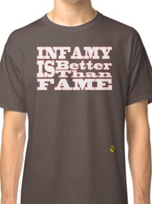 Infamy Classic T-Shirt