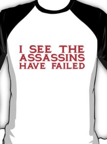 Good Morning I see the assassins have failed T-Shirt