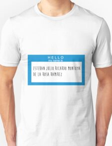 Hello My Name Is: Esteban Julio Ricardo Montoya De La Rosa Ramirez T-Shirt