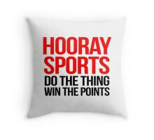 Hooray Sports Do the thing Win the points Throw Pillow