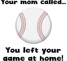 Your Mom Called by kwg2200