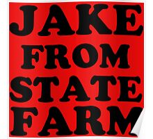 JAKE FROM STATE FARM Poster