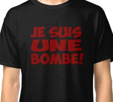 je suis une bombe funny quote Classic T-Shirt