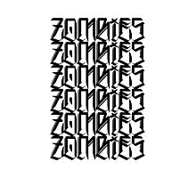 Zombies Zombies Zombies  Photographic Print